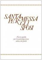 Santa Messa per gli sposi. Nuova guida per la partecipazione attiva dei fedeli