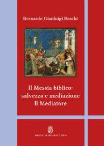 Copertina di 'Il Messia biblico: salvezza e mediazione'