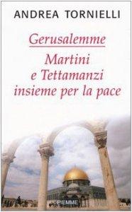Copertina di 'Gerusalemme. Martini e Tettamanzi insieme per la pace'