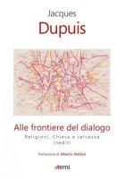Alle frontiere del dialogo - Dupuis Jacques