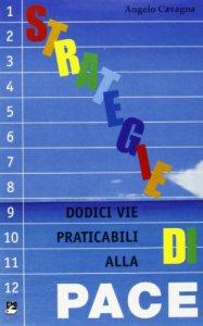 Copertina di 'Strategie di pace. Dodici vie praticabili alla pace. Con DVD'