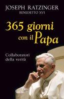365 giorni con il Papa. Collaboratori della verità - Ratzinger Joseph