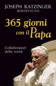 Copertina di '365 giorni con il Papa. Collaboratori della verità'