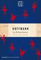 Lo schiaccianoci - Ernst Theodor Amadeus Hoffmann