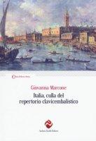 Italia, culla del repertorio clavicembalistico - Marcone Giovanna