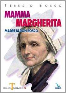 Copertina di 'Mamma Margherita. Madre di Don Bosco'