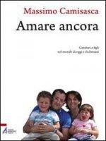 Amare ancora - Camisasca Massimo