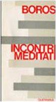 Incontri meditati - Boros Ladislaus