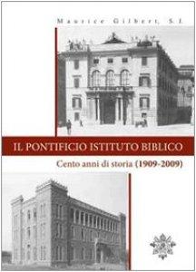 Copertina di 'Il Pontificio Istituto Biblico. Un secolo di storia (1909-2009)'