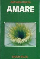 Amare - Turoldo David Maria