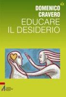 Educare il desiderio - Cravero Domenico
