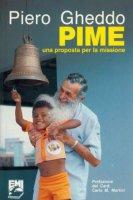 Il pime: una proposta per la missione - Gheddo Piero