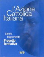 L'Azione Cattolica Italiana - Azione Cattolica Italiana