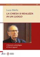 La Chiesa si realizza in un luogo - Luca Merlo