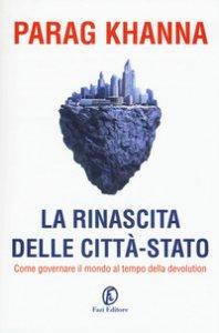 Copertina di 'La rinascita delle città-stato. In che direzione dovrebbe andare l'Europa?'