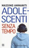 Adolescenti senza tempo - Ammaniti Massimo