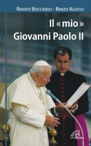 Copertina di 'Il «mio» Giovanni Paolo II'