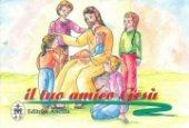Il tuo amico Gesù - Jeanguenin Gilles