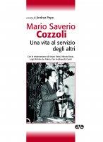 Mario Saverio Cozzoli. Una vita al servizio degli altri