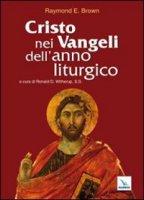 Cristo nei Vangeli dell'anno liturgico - Brown Raymond E.