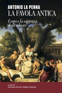 Copertina di 'La favola antica. Esopo e la sapienza degli schiavi'