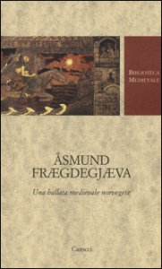 Copertina di 'Åsmund Frægdegjæva. Una ballata medievale norvegese. Testo norvegese a fronte'