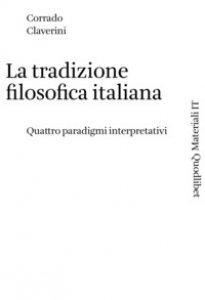 Copertina di 'La tradizione filosofica italiana. Quattro paradigmi interpretativi'