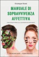 Manuale di sopravvivenza affettiva - Giuseppe Rossi