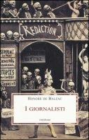 I giornalisti - Balzac Honoré de