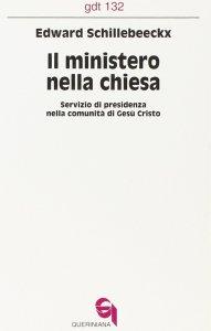 Copertina di 'Il ministero nella Chiesa. Servizio di presidenza nella comunità di Gesù Cristo (gdt 132)'