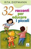 32 racconti per educare i piccoli - Diepman Rita