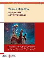In un mondo non-necessario - Manuela Riondato