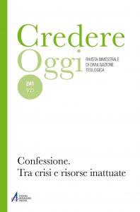 Copertina di 'Credereoggi vol.241 - Confessione: risorse inattuate e sfide attuali'