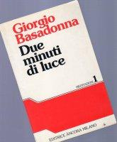 Due minuti di luce - Giorgio Basadonna