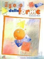 Il gioco delle forme - Ferdinando Monti