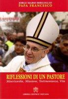 Riflessioni di un pastore - Francesco (Jorge Mario Bergoglio)