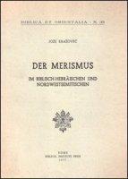 Der Merismus. Im Biblisch-Ebraïschen und Nordwestsemitischen - Krasovec Joze