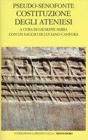 Costituzione degli ateniesi. Testo greco a fronte - Pseudo Senofonte