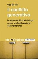 Il Conflitto generativo - Morelli Ugo