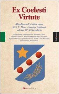Copertina di 'Ex coelesti virtute. Miscellanea di studi in onore di S. E. Mons. Giuseppe Molinari nel Suo 50° di Sacerdozio'