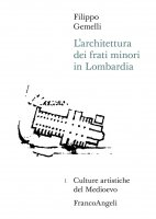 L'architettura dei frati minori in Lombardia - Filippo Gemelli