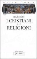 Opera omnia [vol_1] / I cristiani e le religioni - Ries Julien