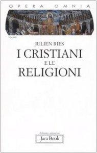 Copertina di 'Opera omnia [vol_1] / I cristiani e le religioni'