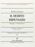 Il debito impensato. Heidegger e l'eredità ebraica - Zarader Marlène