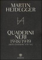 Quaderni neri 1938-1939. Riflessioni VII-XI - Heidegger Martin