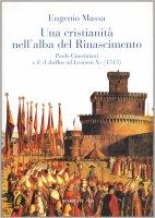 Una cristianità nell'alba del Rinascimento - Eugenio Massa