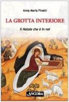 La grotta interiore - Finotti Anna M.