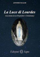 La Luce di Lourdes - Antonio Scalisi