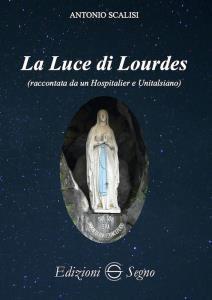 Copertina di 'La Luce di Lourdes'