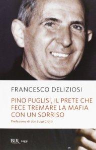 Copertina di 'Pino Puglisi, il prete che fece tremare la mafia con un sorriso'